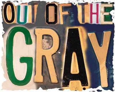 ut of the gray