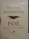Book Review: Poe – A Life Cut Short by Peter Ackroyd.